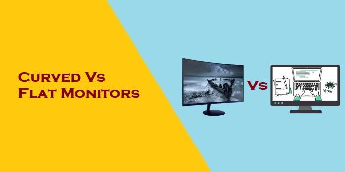 Curved Vs Flat Monitors
