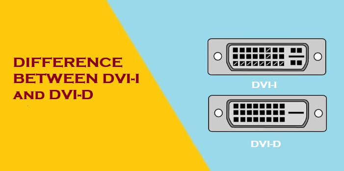 Difference Between DVI-I and DVI-D