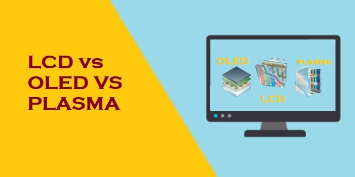 LCD vs OLED vs PLASMA