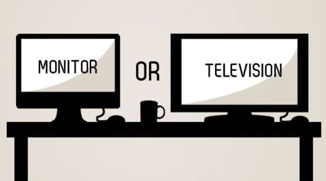 Tv or Monitor
