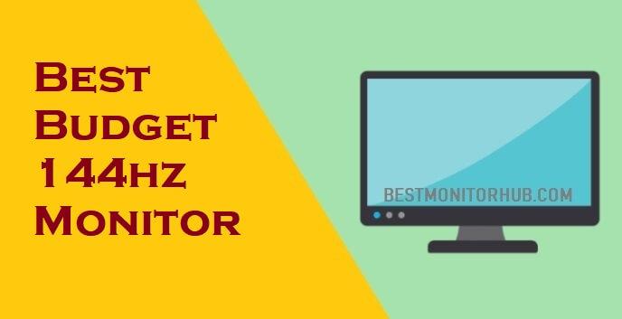 Best Budget 144hz Monitor