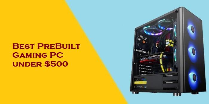 Best PreBuilt Gaming PC under 500