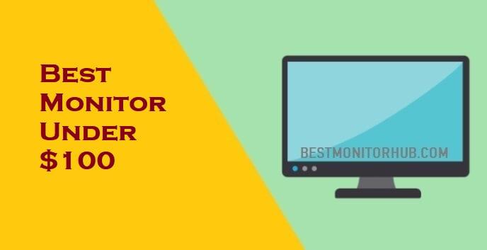 Best MonitorUnder $100