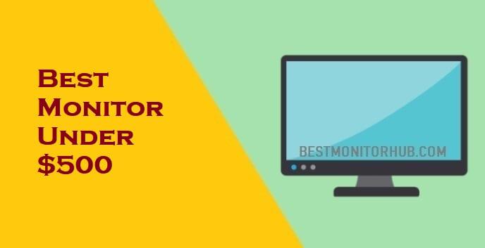 Best Monitor Under $500