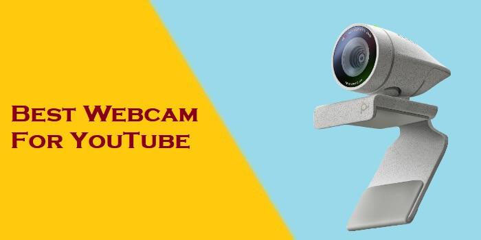 Best Webcam For YouTube