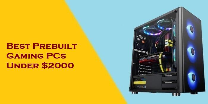 Best Prebuilt Gaming PCs Under $2000